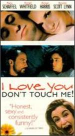 I Love You . . . Don't Touch Me!