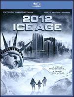 2012: Ice Age [Blu-ray]