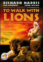 To Walk With Lions - Carl Schultz