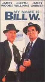 My Name is Bill W. [Vhs]