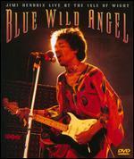 Jimi Hendrix: Blue Wild Angel/Isle of Wight