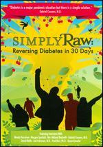Simply Raw: Reversing Diabetes in 30 Days - Gabriel Cousens