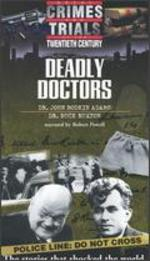 Great Crimes and Trials of the Twentieth Century: Deadly Doctors