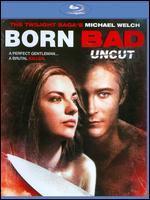 Born Bad Uncut [Blu-Ray]