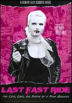 Last Fast Ride: The Life, Love and Death of a Punk Goddess - Lilly Scourtis Ayers