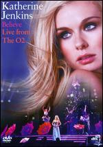 Katherine Jenkins: Believe - Live from the O2