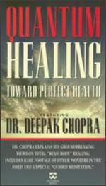 Deepak Chopra: Quantum Healing - Toward Perfect Health