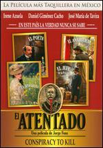 El Atentado: Conspiracy to Kill