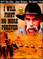 I Will Fight No More Forever - Richard T. Heffron