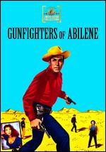 Gunfighters of Abilene - Edward L. Cahn