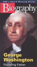 Biography: George Washington - Founding Father
