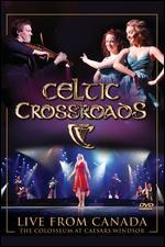 Celtic Crossroads: Live from Canada