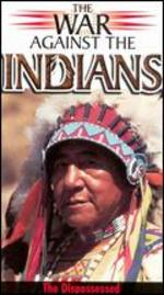 The War Against the Indians: The Dispossessed