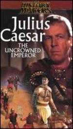 History Makers: Julius Caesar - The Uncrowned Emperor