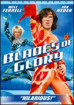 Blades of Glory - Josh Gordon; Will Speck