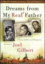Dreams From My Real Father - Joel Gilbert