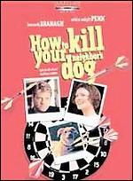 How To Kill Your Neighbor's Dog - Michael Kalesniko