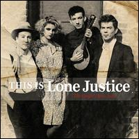 This Is Lone Justice: The Vaught Tapes, 1983 - Lone Justice