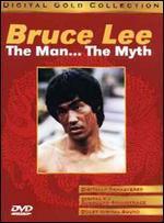 Bruce Lee: the Man the Myth