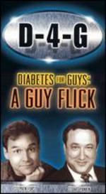 D-4-G: Diabetes For Guys - A Guy Flick
