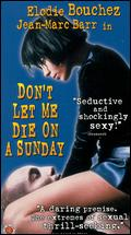 Don't Let Me Die on a Sunday - Didier Le P�cheur