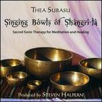 Singing Bowls of Shangri-La: Sacred Sonic Therapy for Meditation and Healing [Remastere