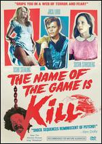 The Name of the Game Is Kill