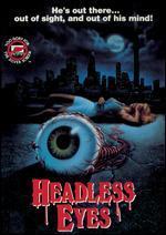 The Headless Eyes