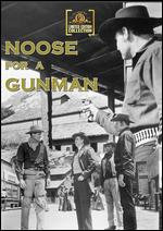 Noose for a Gunman - Edward L. Cahn