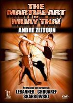 Andre Zeitoun: The Martial Art of Muay Thai
