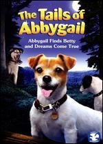 The Tails of Abbygail: Abbygail Finds Betty and Dreams Come True