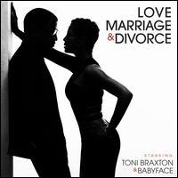 Love, Marriage & Divorce - Toni Braxton/Babyface