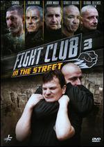 Fight Club in the Street, Vol. 3