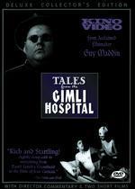 Tales from the Gimli Hospital - Guy Maddin