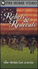 Rebels & Redcoats: How Britain Lost America [TV Documentary Series]