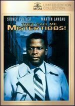 They Call Me Mister Tibbs! - Gordon M. Douglas