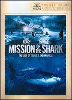 Mission of the Shark: the Saga of the U.S.S. Indianapolis