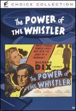 The Power of the Whistler