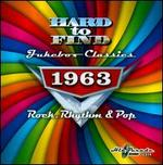 Hard To Find Jukebox Classics 1963: Rock, Rhythm & Pop
