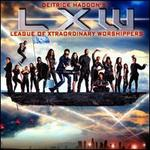 Deitrick Haddon's LXW (League of Xtraordinary Worshippers)