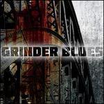 Grinder Blues