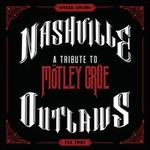 Nashville Outlaws: A Tribute to M�tley Crue