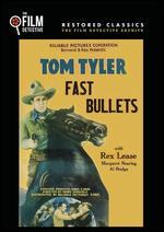 Fast Bullets (the Film Detective Restored Version)