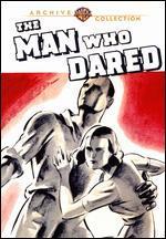 The Man Who Dared (Aka City in Terror)