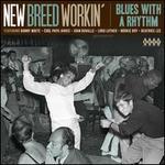 New Breed Workin: Blues With a Rhythm /