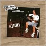 Sublime Acoustic: Bradley Nowell & Friends [LP]