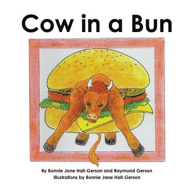 Cow in a Bun - Hall, Bonnie, and Gerson, Raymond