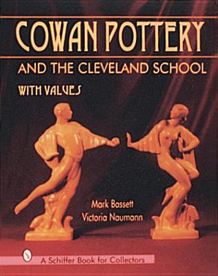 Cowan Pottery and the Cleveland School - Bassett, Mark