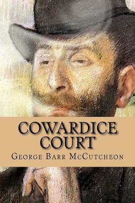 Cowardice Court - McCutcheon, George Barr, and McEwen, Rolf (Designer)