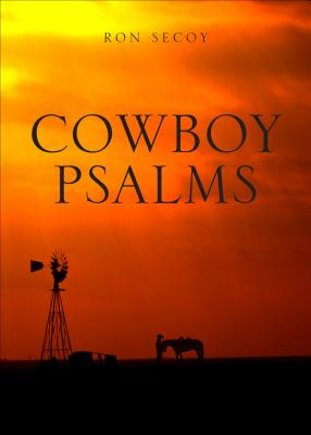 Cowboy Psalms - Secoy, Ron